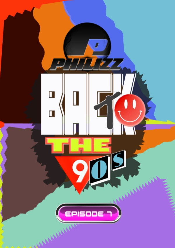 Philizz: Back To The 90s (Episode 7)