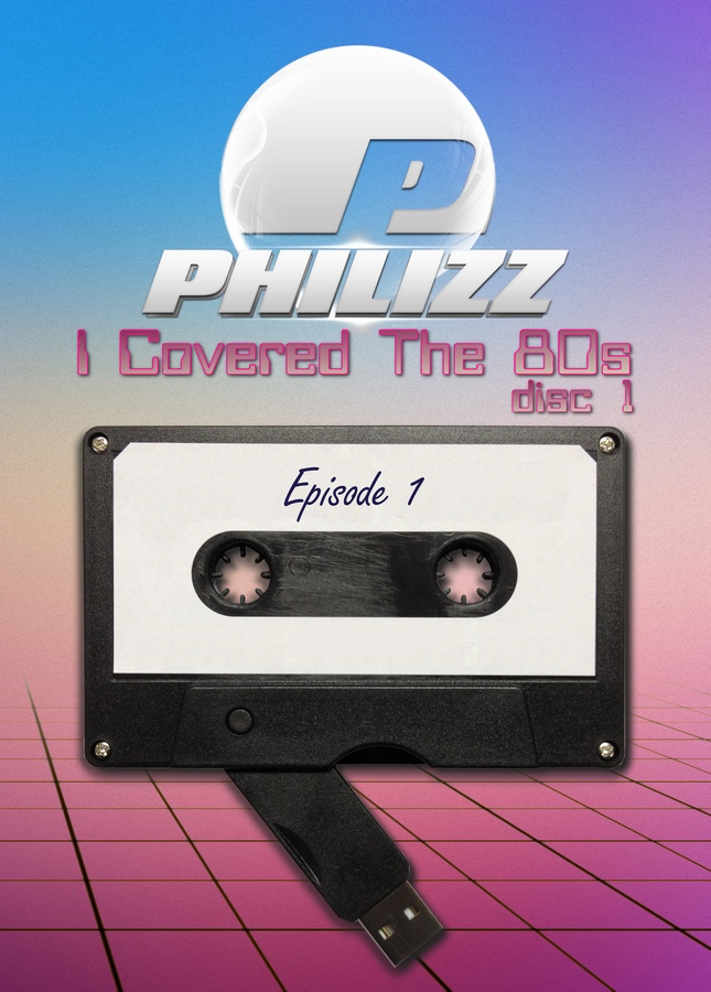 Philizz: I Covered The 80s Vol. 01