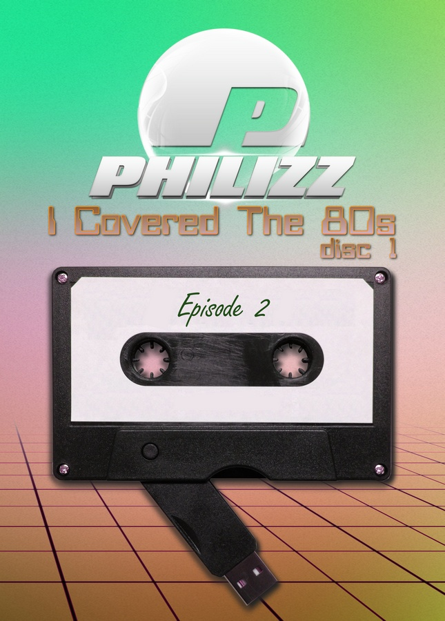 Philizz: I Covered The 80s Vol. 02