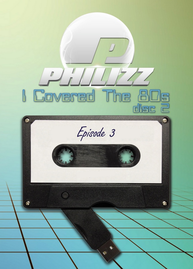 Philizz: I Covered The 80s Vol. 03