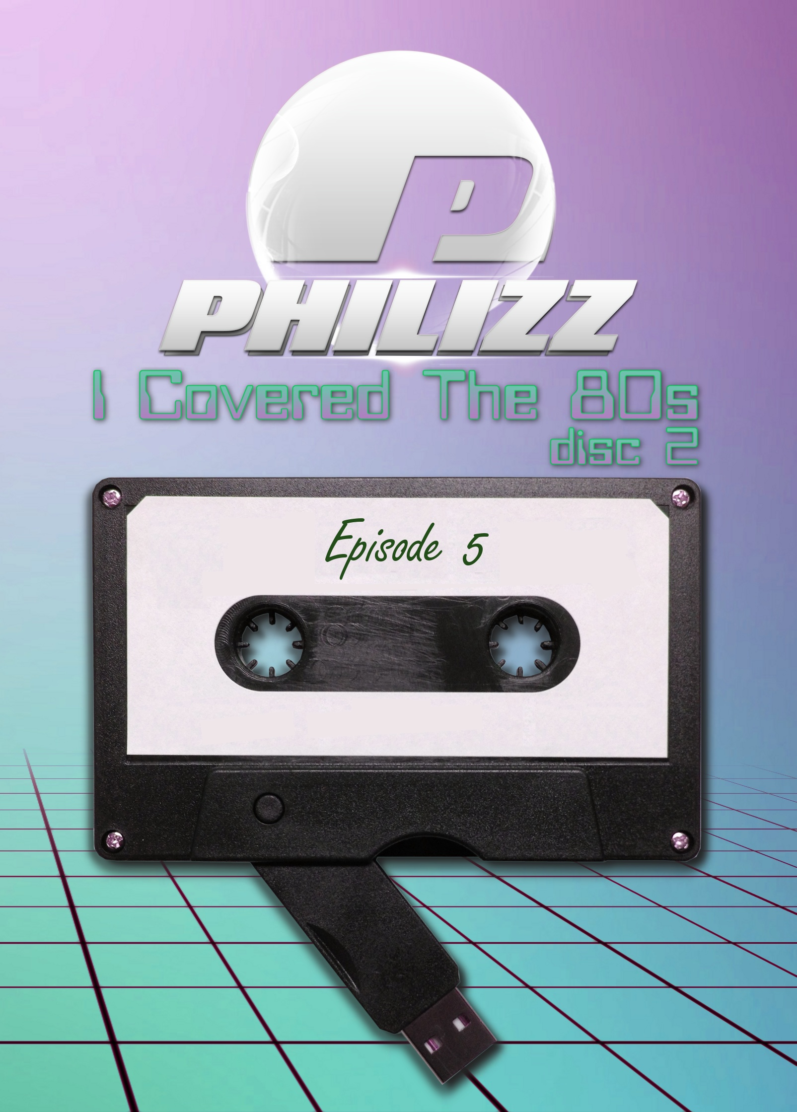 Philizz: I Covered The 80s Vol. 05